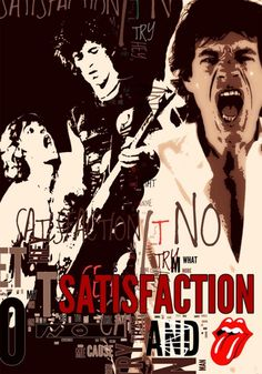 Satisfaction ~ The Rolling Stones I JUST LOVE THEM SO MUCH! Anyone else?:)
