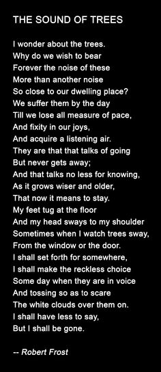 The Sound of Trees by Robert Frost. Famous Poems, Famous Quotes, Bff Quotes, Friend Quotes, Poetry Books, Poetry Quotes, Robert Frost Quotes, Poetry Robert Frost, Tree Poem
