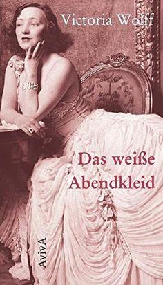 Das weiße Abendkleid von Anke Heimberg https://www.amazon.de/dp/3932338286/ref=cm_sw_r_pi_dp_x_3PfpybF2QNJ8H