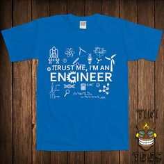 Hey, I found this really awesome Etsy listing at https://www.etsy.com/listing/198366491/trust-me-im-an-engineer-t-shirt