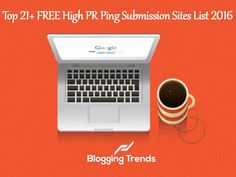 Top 21  FREE High PR Ping Submission Sites List 2016