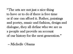"""great quote about the Arts. Need this for all of those with the""""your just art"""" attitude. Art Classroom, Future Classroom, Great Quotes, Inspirational Quotes, Words Quotes, Sayings, Creativity Quotes, Miss America, Life Words"""