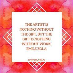 For my artist poet writer film maker crafter and artisan friends  #gutsygirlart #emilezola #quoteoftheday #quote #determination #creativity #artist #creator #maker #crafter #artist #poet #writer #handmade