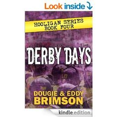 Derby Days: Hooligan Series - Book Four Derby Day, Screenwriting, Book Publishing, My Books, Bobs, Gun, Films, Football, Games