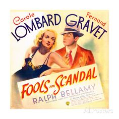 Fools for Scandal. Carole Lombard, Fernand Gravet, Ralph Bellamy, Allen Jenkins. Isabel Jeans. Directed by Mervyn Leroy, Bobby Connolly. 1938