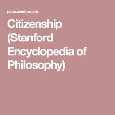 Citizenship (Stanford Encyclopedia of Philosophy)