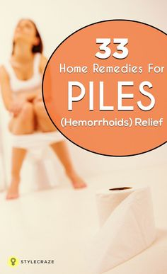 33 Effective Home Remedies For Piles(Hemorrhoids) Relief
