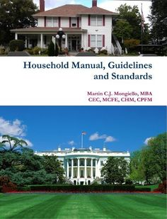 Have your house work like the White House or other great houses around the world  Household Manual, Guidelines & Standards by Martin Mongiello, http://www.amazon.com/gp/product/B009N8WUZS/ref=cm_sw_r_pi_alp_Yh3Vqb1DRE53C