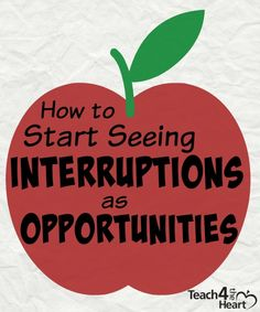 How to Start Seeing Interruptions as Opportunities - Teach 4 the Heart