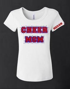 Tell everyone that you are a CHEER MOM with this two glitter color. The words are in your choice of glitter colors with the words surrounded by clear hotfix rhinestones. Be sure to add the name in the                                                                                                                                                     More