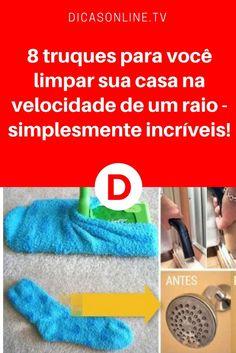 Limpar casa rápido | 8 truques para você limpar sua casa na velocidade de um raio - simplesmente incríveis!
