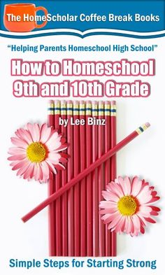 How to Homeschool and Grades: Simple Steps for Starting Strong (The HomeScholar's Coffee Break Book series by Lee Binz Middle School Literacy, Homeschool High School, Ninth Grade, Seventh Grade, Holistic Education, Science Education, Physical Education, High School Courses, Broken Book