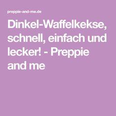 Dinkel-Waffelkekse, schnell, einfach und lecker! - Preppie and me