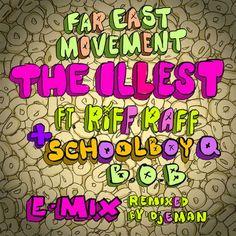 Far East Movement - The Illest (Remix) feat. RiFF RaFF, ScHoolboy Q and B.o.B | Tha Fly Nation