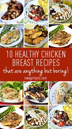 10 healthy chicken breast recipes that are anything but boring will get you out of a chicken dinner rut!| iowagirleats.com