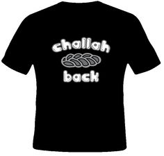 Challah Back Holla Funny Joke Jewish Bread T Shirt