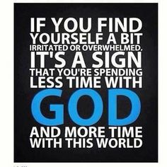 I always need more time with God!