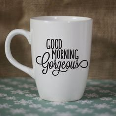 DIY Mug Decal: Good Morning Gorgeous by RebeccaLaneGraphics