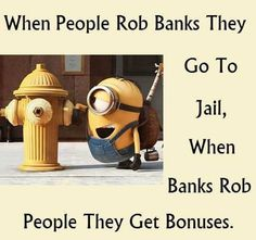 Minions, banks, rob,  jail. 。◕‿◕。 See my Despicable Me  Minions pins https://www.pinterest.com/search/my_pins/?q=minions Join the hottest Group board on Pinterest! https://www.pinterest.com/busyqueen4u/pinterest-group-u-pin-it-here/