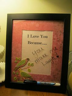 Love Note Board  Super cute dry erase board for nearly no cost by repurposing an old picture frame and left over scrapbook materials.
