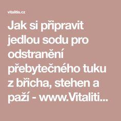 Jak si připravit jedlou sodu pro odstranění přebytečného tuku z břicha, stehen a paží - www.Vitalitis.cz