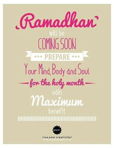 Ramadan is coming soon, in sha Allah