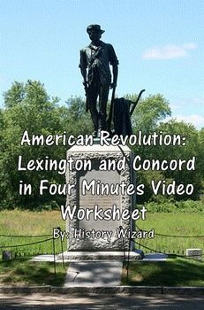 This video worksheet allows students learn about the battles of Lexington and Concord during the American Revolution. The video clip is only four minutes long, but it is packed full of information that will keep your students engaged.This video worksheet works great as a Do Now Activity or as a complement to any lecture or lesson plan on the American Revolution.