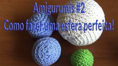 CURSO AMIGURUMI - AULA 2 como fazer uma esfera perfeita!