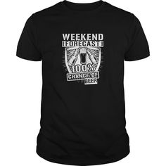 WEEKEND FORECAST 100% CHANCE OF DRINKING BEER. Funny Clever Beer Drinking Quotes Sayings T-Shirts Hoodies Tees Tank Tops Gifts.