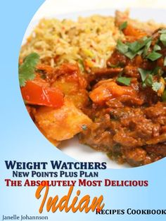 Weight Watchers New Points Plus Plan The Absolutely Most Delicious Indian Recipes Cookbook - Kindle edition by Janelle Johannson. Health, Fitness & Dieting Kindle eBooks @ Amazon.com.