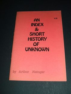 An Index and Short History of Unknown by Metzger Arthur  Pulp Reference Guide