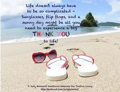 """It doesn't take much to have reason to say a big """"thank you"""" to life!"""