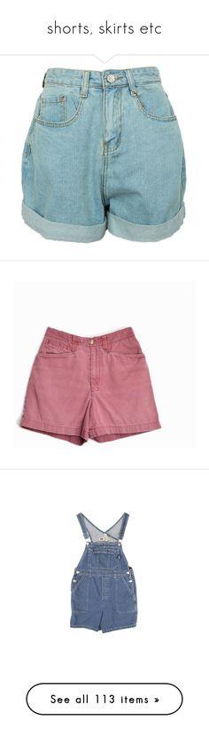"""shorts, skirts etc"" by hetasdfghjkl ❤ liked on Polyvore featuring shorts, bottoms, pants, short, oversized denim shorts, denim shorts, high rise jean shorts, short shorts, high waisted short shorts and jumpsuits"