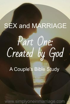 Sex & Marriage - Part One: Created by God - A Couple's Bible Study