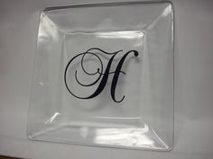 Monogrammed glass plate--do on the reverse side and put on the bottom of the plate and then can use them for food :)