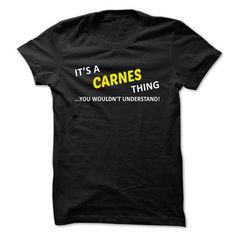 Its a CARNES thing... you wouldnt understand! - #tshirt customizada #long sweater. TRY => https://www.sunfrog.com/Names/Its-a-CARNES-thing-you-wouldnt-understand-fiagl.html?68278