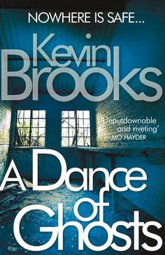 A Dance of Ghosts by Kevin Brooks