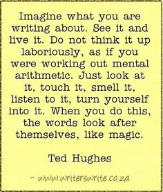 Imagine what you are writing about.
