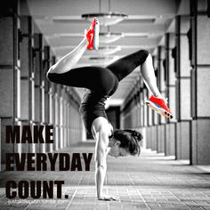 Make every day count.