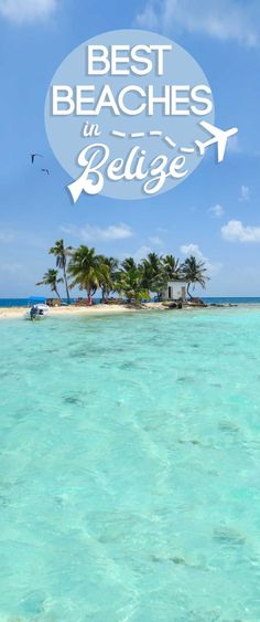 """5 best beaches in Belize to visit In 2018. Belize has 240 miles of coastline and 450+ islands which they call """"Cayes."""" Don't miss these 5 beaches in Belize!  via @gettingstamped"""