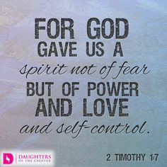Daily Devotional -Fear Isn't From God: http://daughtersofthecreator.com/fear-isnt-from-god/