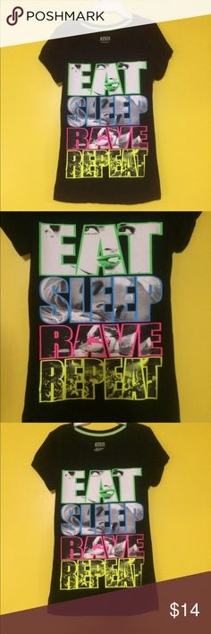 Eat sleep rave repeat Size small (fitted) t-shirt. Never worn! Tops Tees - Short Sleeve