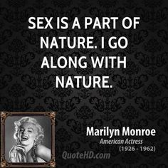 Marilyn Monroe Quotes, Quotations, Phrases, Verses and Sayings. Crazy Quotes, Great Quotes, Quotes To Live By, Love Quotes, Quotes About Lust, Marilyn Monroe Artwork, Positive Thinking Tips, Marilyn Monroe Quotes, Sex Quotes