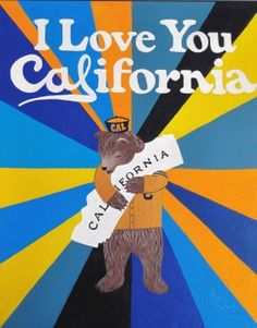 """""""I Love You California"""" Oski Print by local artist Annie Galvin at 3 Fish Studios in San Francisco, California. Printed on-site with UltraChrome inks on Hot Press Bright paper. Archival, highest possible quality. California Golden Bears, California Dreamin', Surfing Pictures, City Of Angels, Music Covers, Affordable Art, Vintage Posters, Cool Pictures, Vintage Pictures"""