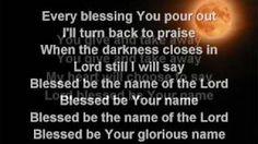 Blessed Be Your Name (worship video w/ lyrics), via YouTube.