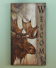 Look at this Moose 'Welcome' Sign on #zulily today! Tole Painting, Painting On Wood, Moose Decor, Black Forest Decor, Rustic Wood Signs, Rustic Decor, Pallet Art, Reno, My New Room