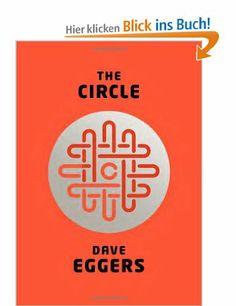 Would have made a good short story… His weakest book so far… The Circle: Amazon.de: Dave Eggers: Englische Bücher