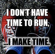 I hate it when people tell me they don't have time to workout when they know I run! Like I do? I'm as busy as you are but I make time! I Love To Run, Run Like A Girl, I Dont Have Time, Just Run, Girls Be Like, Fitness Motivation, Running Motivation, Fitness Quotes, Fitness Tips
