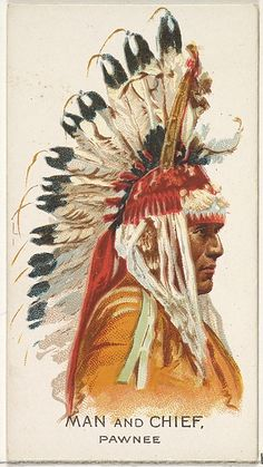 """Man and Chief, Pawnee from the """"American Indian Chiefs"""" series (N2), issued in 1888 in a series of 50 cards to promote Allen & Ginter Brand Cigarettes."""