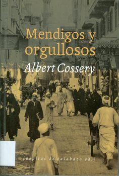 Mendigos y orgullosos / Albert Cossery